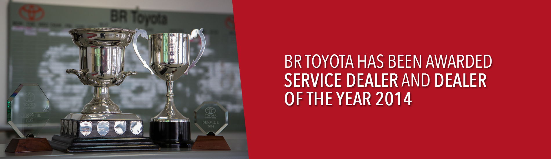 BR TOYOTA HAS BEEN AWARDED SERVICE DEALER AND DEALER OF THE YEAR 2014